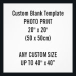 "Custom Print 20&quot; x 20&quot; Photo Print Blank Template<br><div class=""desc"">Custom Print 20&quot; x 20&quot; Photo Print Blank Template. Square 50.8cm x 50.8cm. Commonly called &quot;50cm x 50cm&quot;. Design Your Own. Add words,  text and personalize.</div>"