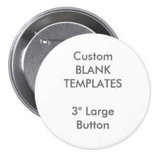 "Custom Print 3"" Large Button Pin Blank Template"