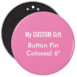 "Custom Printed 6"" Colossal Button Badge Pin PINK"