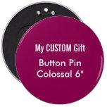 "Custom Printed 6"" Colossal Button Badge Pin PLUM"