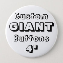 "Custom Printed GIANT 4"" Button Pin"