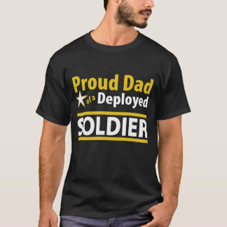 Custom Proud Dad of a Deployed Soldier Shirt