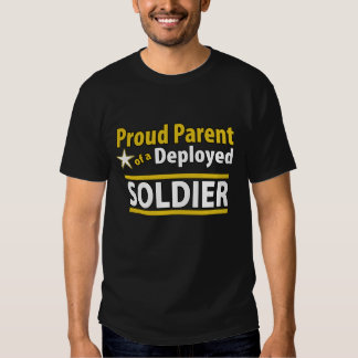 Custom Proud Parent of a Deployed Soldier Shirt
