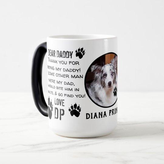 1718fe1216b CUSTOM PUPPY DOG DADDY! DEAR DAD pET COFFEE Magic Mug | Zazzle.com