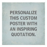 Custom Quotation Poster, inspirational