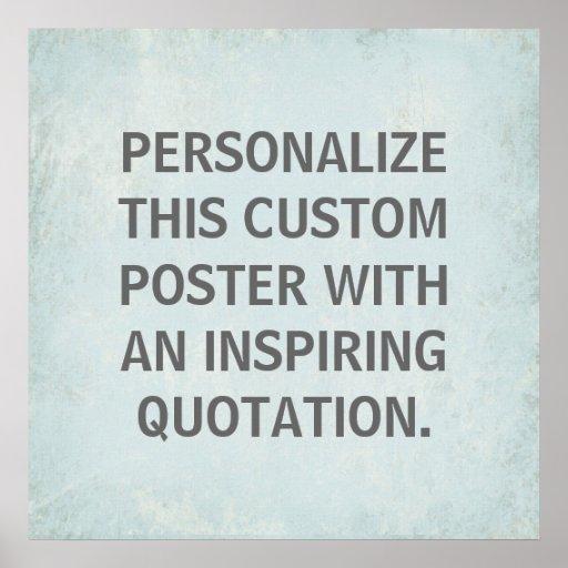 Custom Quotation Poster, inspirational