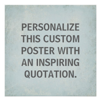 Custom Quotation Poster, inspirational Poster