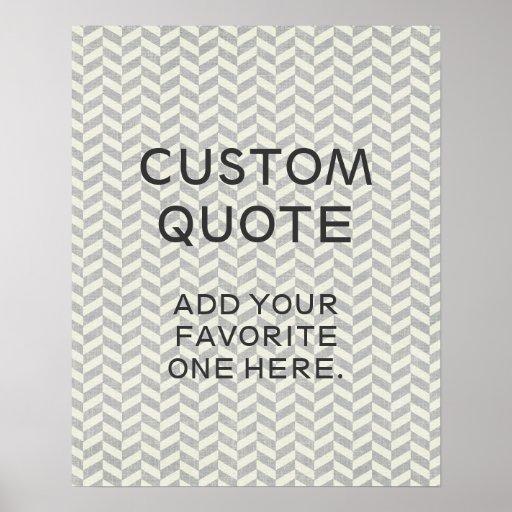 Custom Quote, Inspirational Poster, chevron zigzag