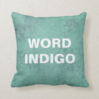 Custom Quote Pillow, distressed teal background Pillow