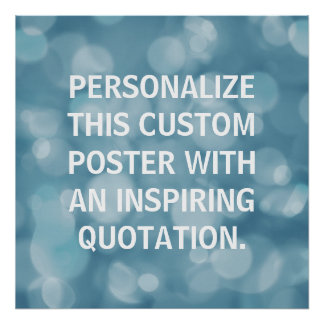 Custom Quote Poster, blue bokeh background Poster