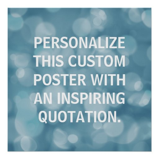 Custom Quote Poster, blue bokeh background Poster | Zazzle