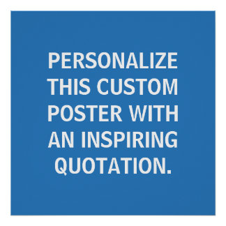 Custom Quote Poster, inspirational, french blue Poster