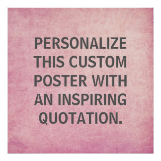 Custom Quote Poster, Pink Distressed Background Poster