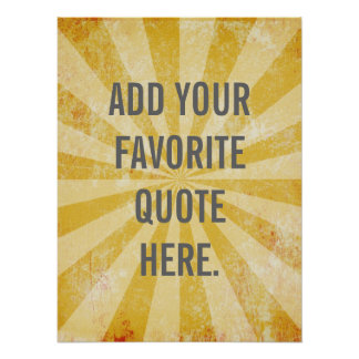Custom Quote Poster, Yellow distressed background Poster