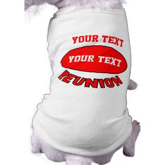 Custom Reunion Dog Shirt You Can Personalize