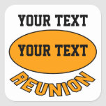 Custom Reunion Sticker You Can Personalize Square Sticker