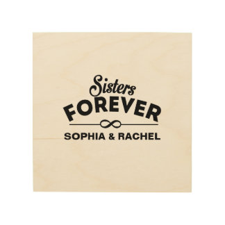 Custom Sisters Forever Wood Wall Decor