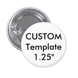 "Custom Small 1.25"" Round Button Pin"