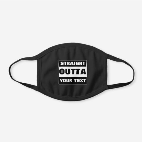 Custom Staight Outta Facemask Black Cotton Face Mask