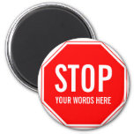 Custom Stop Sign (add your own text) 2 Inch Round Magnet