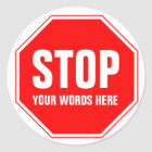 Custom Stop Sign (add your own text) Classic Round Sticker