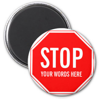 Custom Stop Sign add your own text Magnets