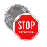 Custom Stop Sign (add your own text) Pinback Button