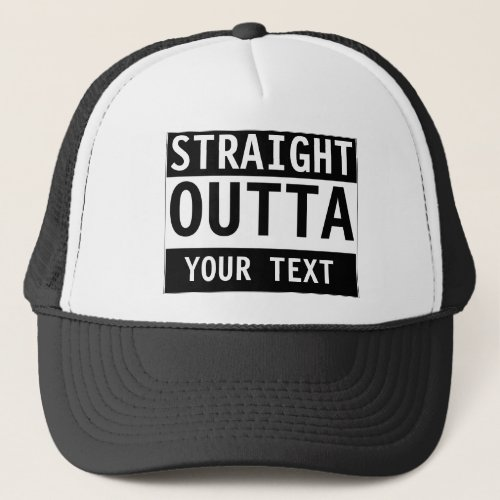 Custom STRAIGHT OUTTA Hat _ add your text here