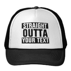 Custom Straight Outta Hat - Add Your Text Here at Zazzle