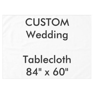 "Custom Tablecloth 84"" x 60"""