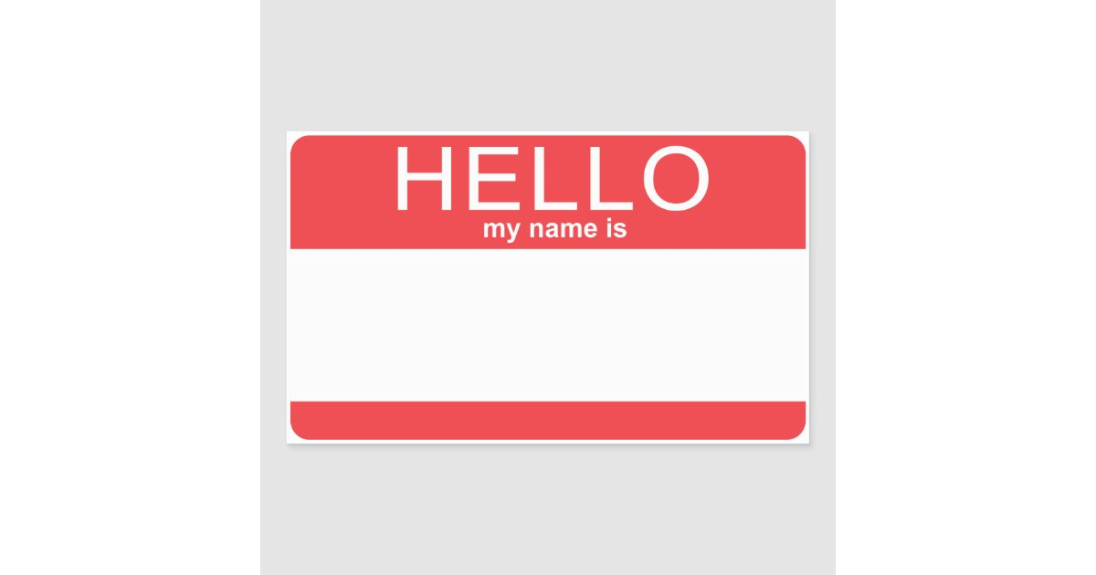 Custom Template Hello My Name Is Rectangular Sticker Zazzle
