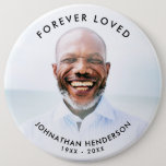 """Custom Text Funeral/Memorial Photo Tribute Button<br><div class=""""desc"""">Add your text (e.g. 'Forever loved'), a photo, name, and years of birth and death to this funeral or memorial keepsake pin button to pay tribute to a loved one who has passed away. All text is fully customizable. If you need help customizing this, please contact me using the contact...</div>"""