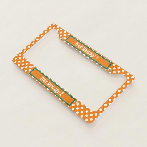 Custom Text on Orange and White Polka Dot Pattern License Plate Frame