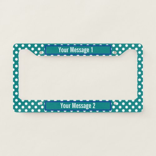 Custom Text on Teal and White Polka Dot Pattern License Plate Frame