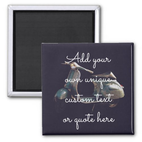 Custom Text  Quote Vintage Scooter Background Magnet