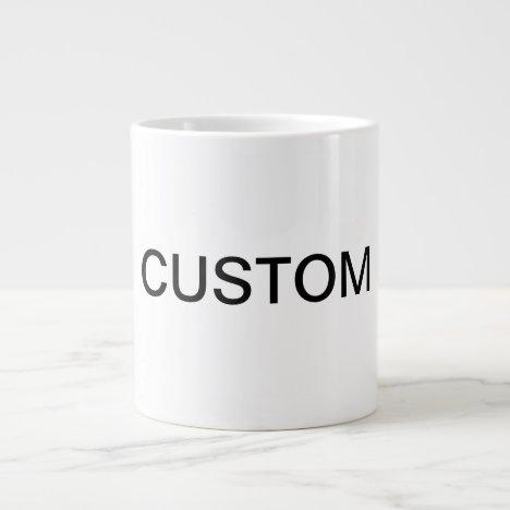 custom very large giant coffee mug