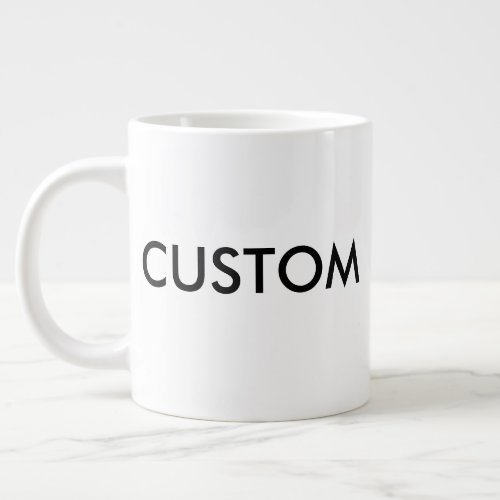 Custom Very Large Jumbo 20oz White Coffee Mug