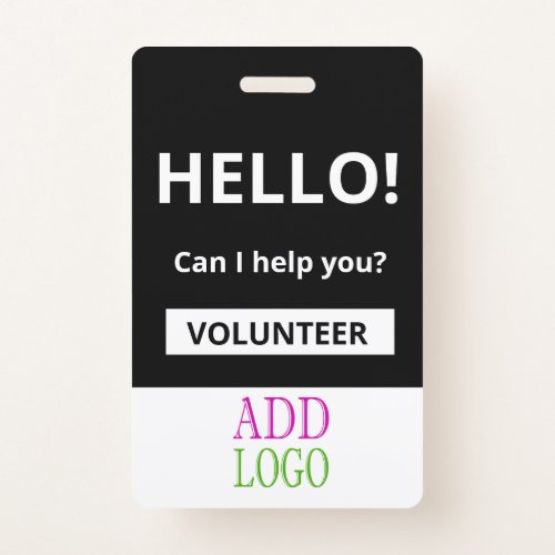 Custom Volunteer - Photo pass-  Name ID Badge