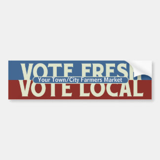 Custom Vote Fresh, Vote Local Bumper Sticker