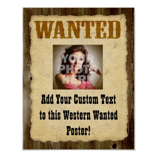 Custom Wanted Poster Old-Time Photo Posters | Zazzle