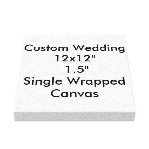 """Custom Wedding 12x12""""  1.5""""  Single Wrapped Canvas Stretched Canvas Prints"""