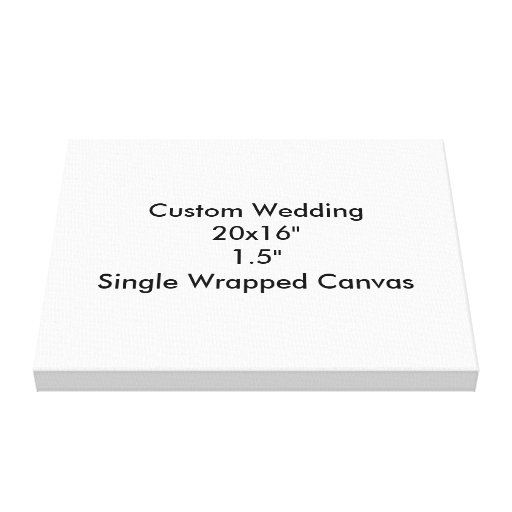 """Custom Wedding 20x16""""  1.5""""  Single Wrapped Canvas Stretched Canvas Prints"""