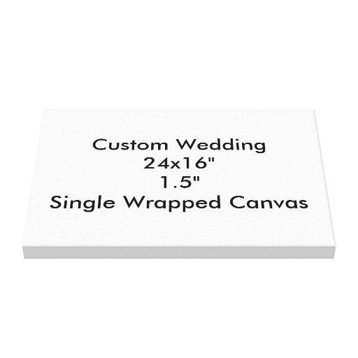 """Custom Wedding 24x16""""  1.5""""  Single Wrapped Canvas Gallery Wrapped Canvas"""