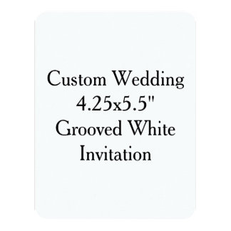 "Custom Wedding  4.25x5.5"" Grooved White Invitation"