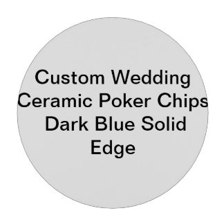 Custom Wedding Ceramic Poker Chips Blue Solid Edge