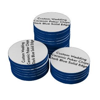 Custom Wedding Ceramic Poker Chips  Dark Blue Edge Set Of Poker Chips