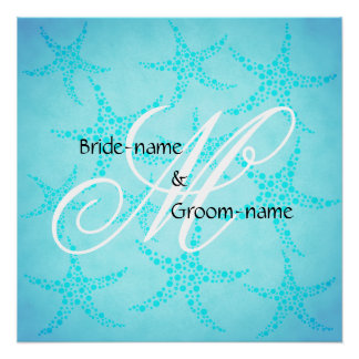 Custom Wedding Monogram Turquoise Starfish Perfect Poster