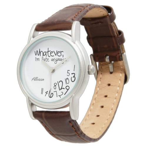 Custom whatever, I'm late anyways Brown Leather Wrist Watch