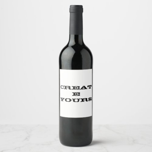 Custom Wine or Champagne CREATE YOURS Wine Label