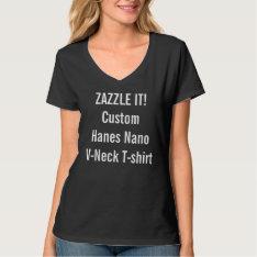 Custom Women's Hanes Nano V-neck T-shirt at Zazzle